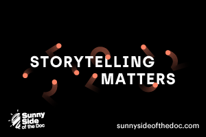 Sunny Side of the Doc 2021 - 21-24 June - storytellingmatters